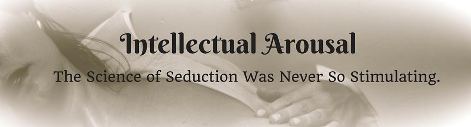 Intellectual Arousal